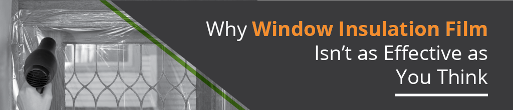 Window Insulation Film Problems You Need to Know
