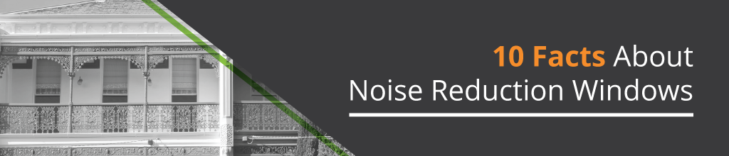 10 Facts About Noise Reduction Windows
