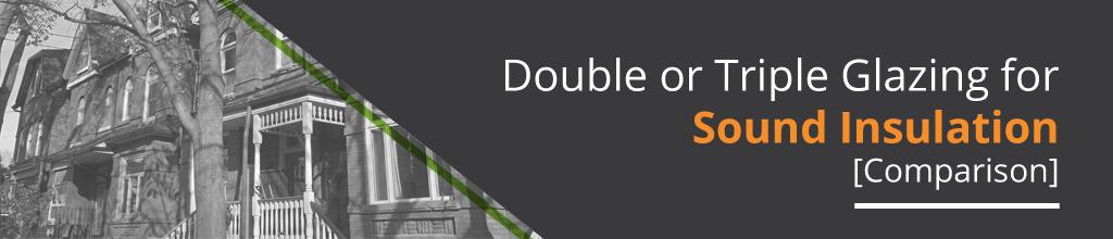 Double or Triple Glazing for Sound Insulation [Comparison]